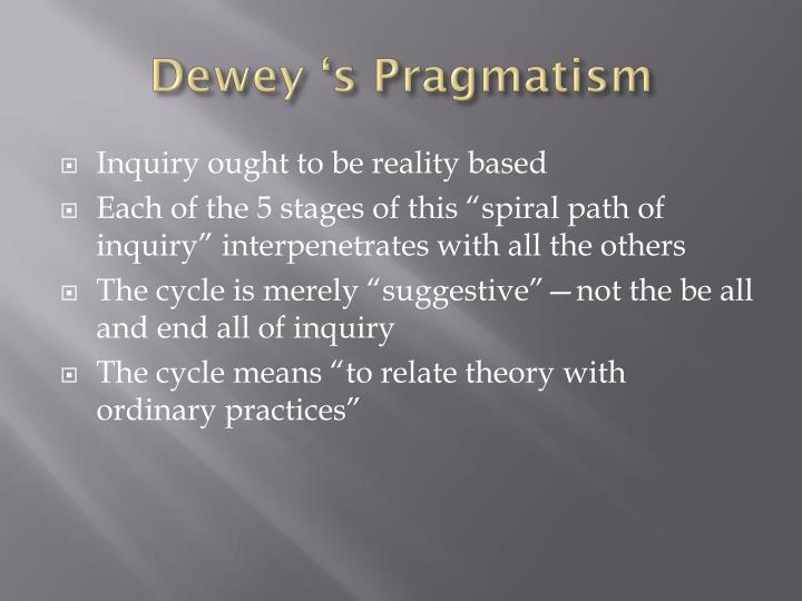 Dewey 's Pragmatism