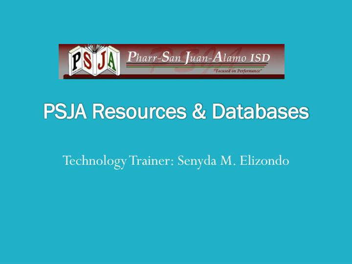 Psja resources databases