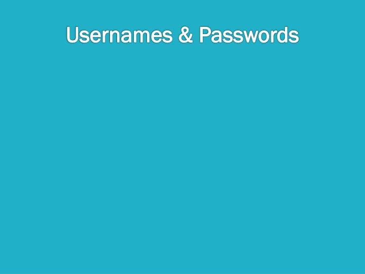 Usernames & Passwords