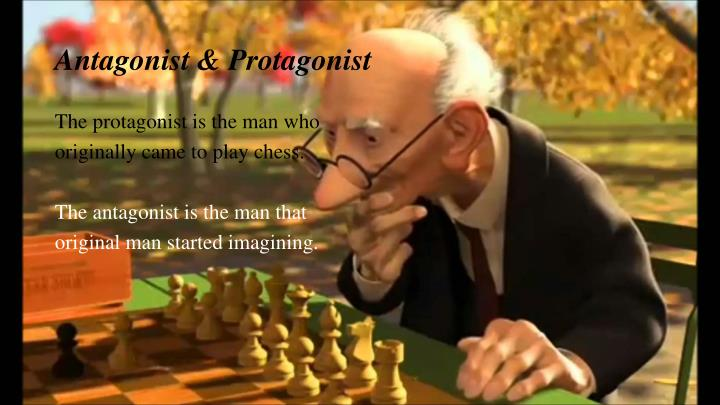 Antagonist & Protagonist