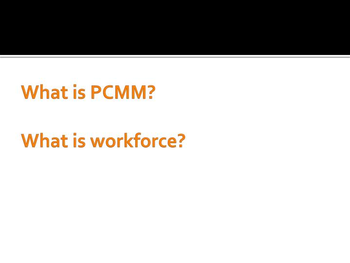 What is PCMM?