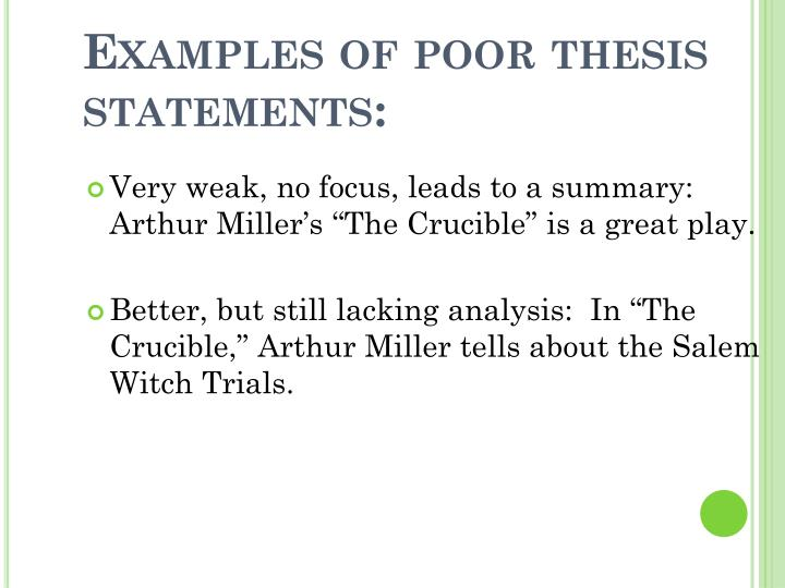 Examples of poor thesis statements: