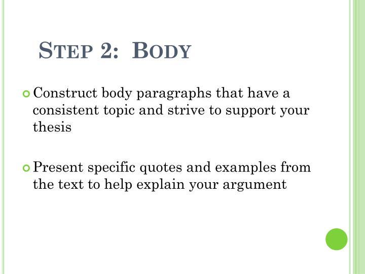 Step 2:  Body