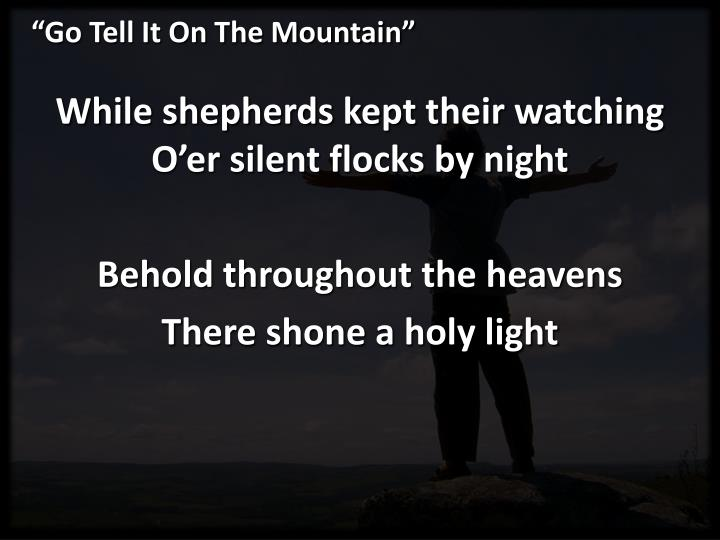 Go tell it on the mountain1