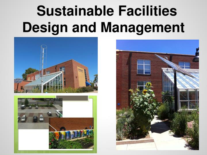 Sustainable Facilities Design and Management