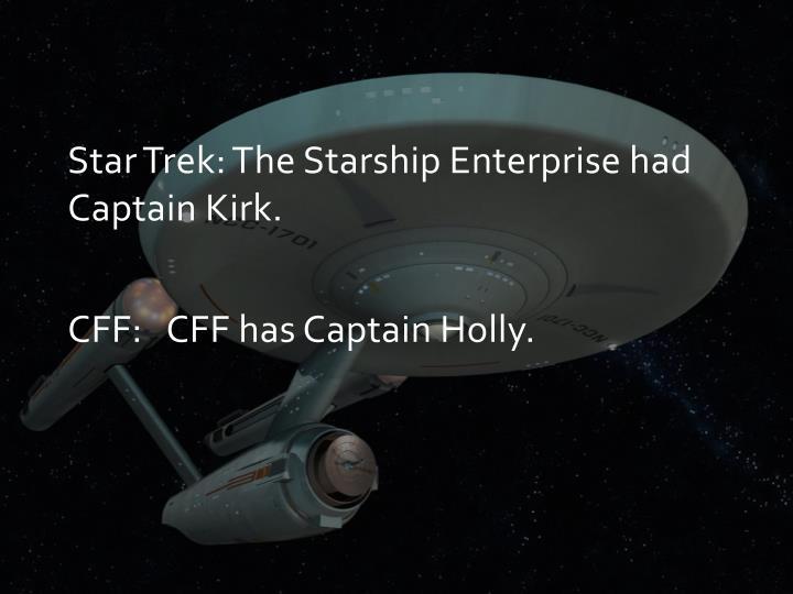 Star Trek: The Starship Enterprise had Captain Kirk.