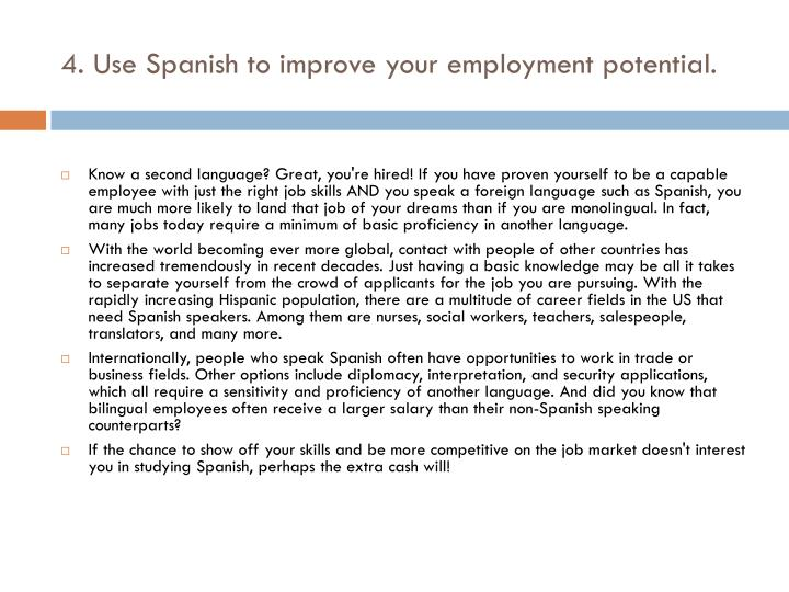 4. Use Spanish to improve your employment potential.