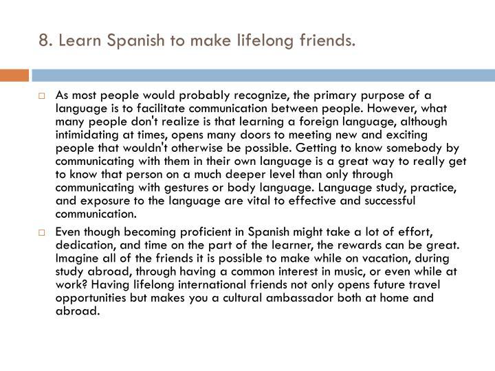8. Learn Spanish to make lifelong friends.