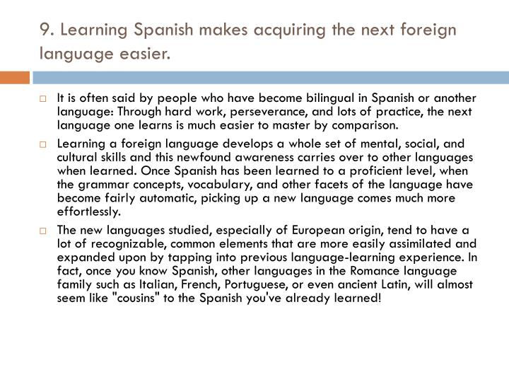 9. Learning Spanish makes acquiring the next foreign language easier.