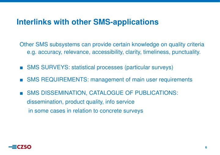 Other SMS subsystems can provide certain knowledge on quality criteria  e.g. a