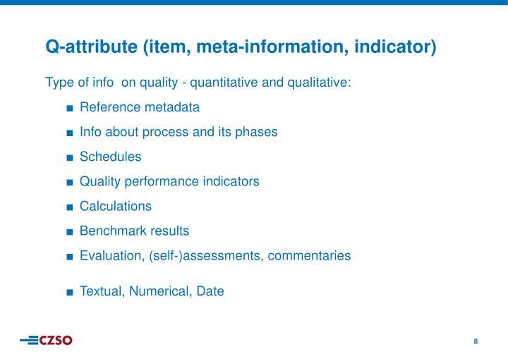 Type of info  on quality - quantitative and qualitative: