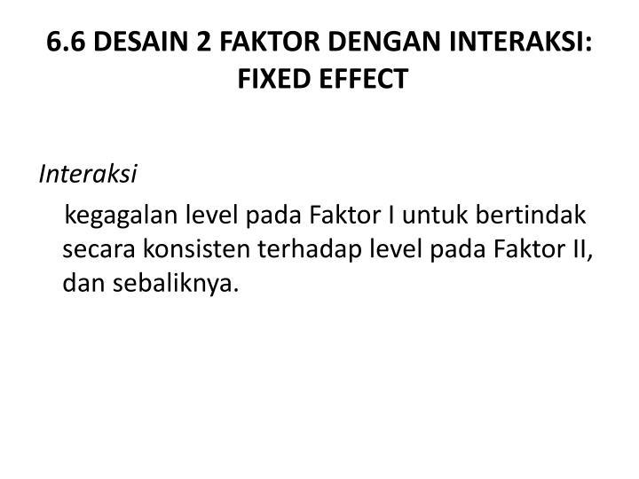 6.6 DESAIN 2 FAKTOR DENGAN INTERAKSI: