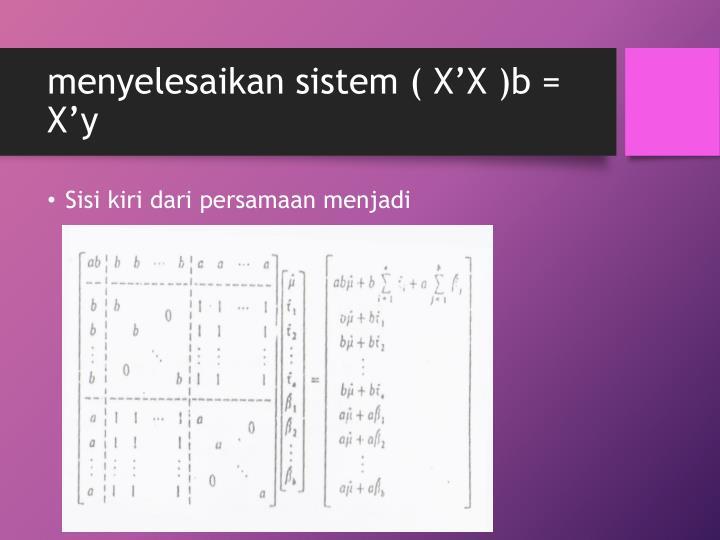 menyelesaikan sistem (
