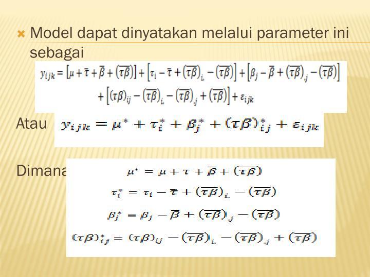 Model dapat dinyatakan melalui parameter ini sebagai