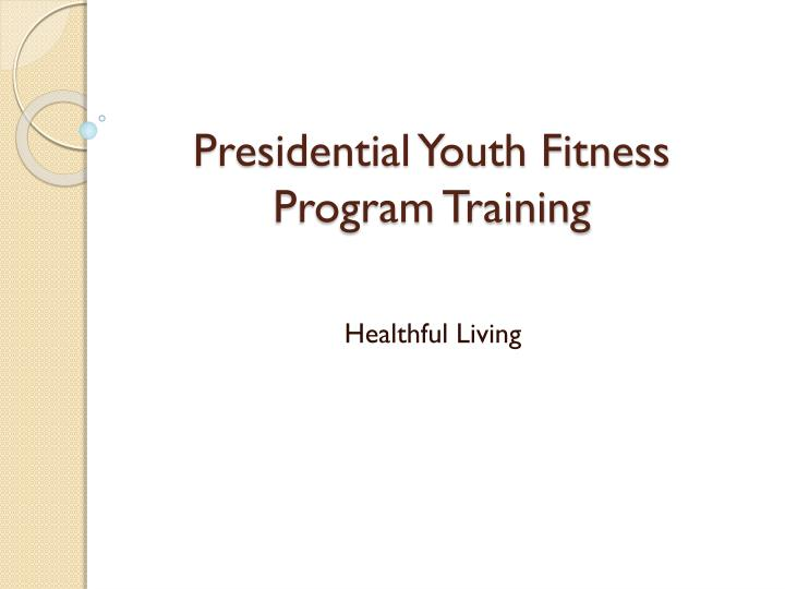 Presidential youth fitness program training