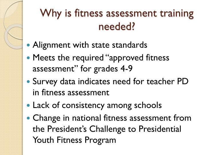 Why is fitness assessment training needed?