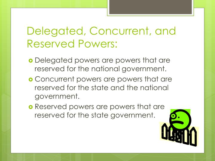 Delegated, Concurrent, and Reserved Powers: