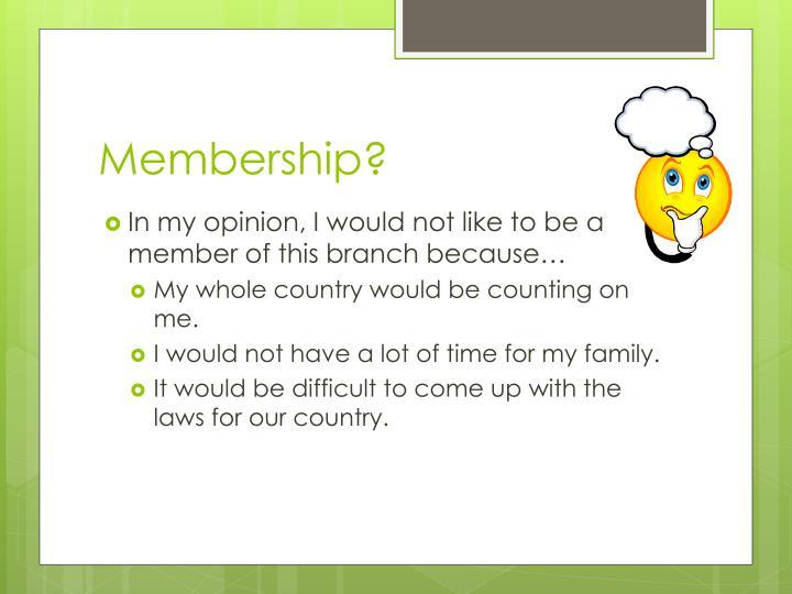 Membership?