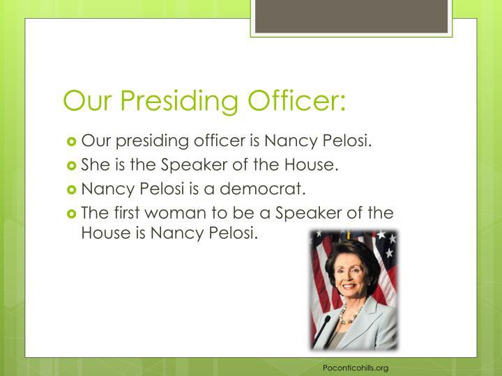 Our Presiding Officer: