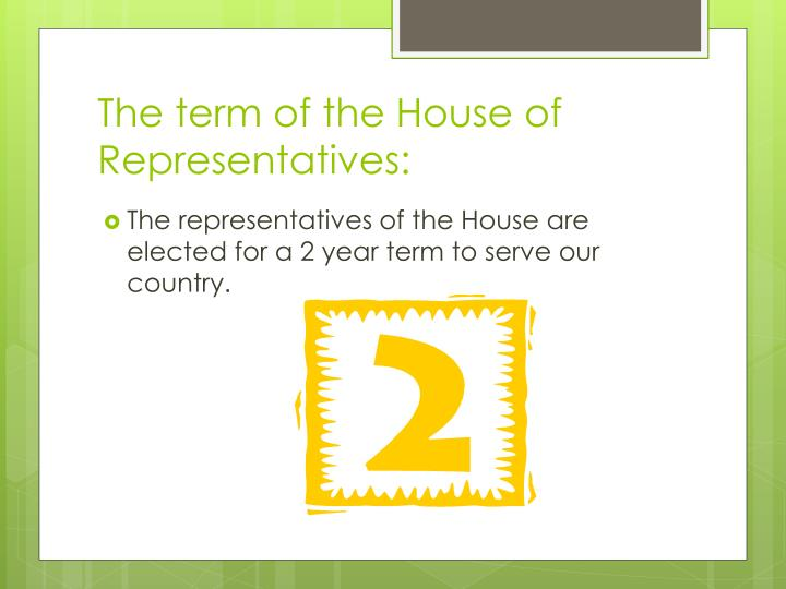 The term of the House of Representatives: