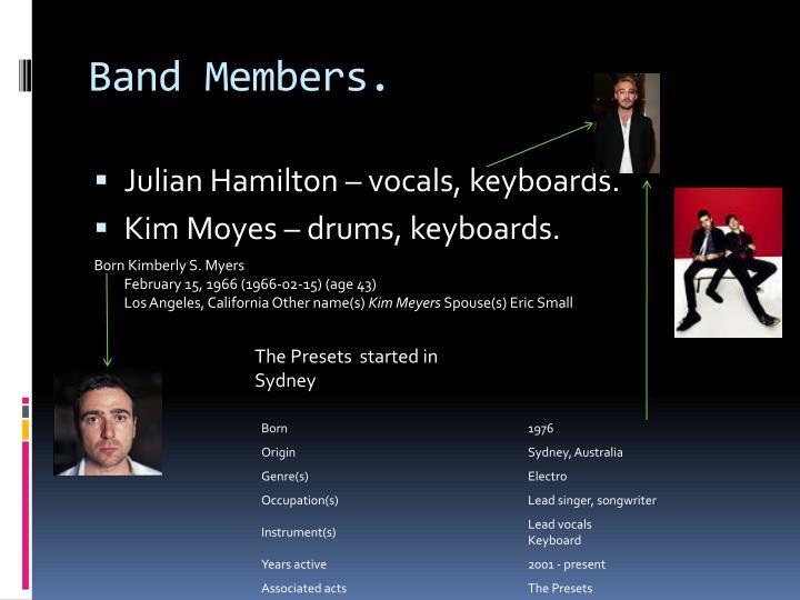 Band Members.