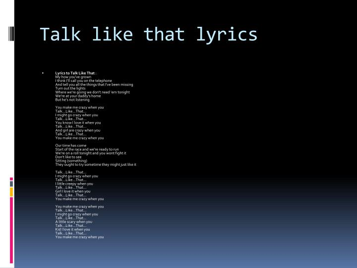 Talk like that lyrics