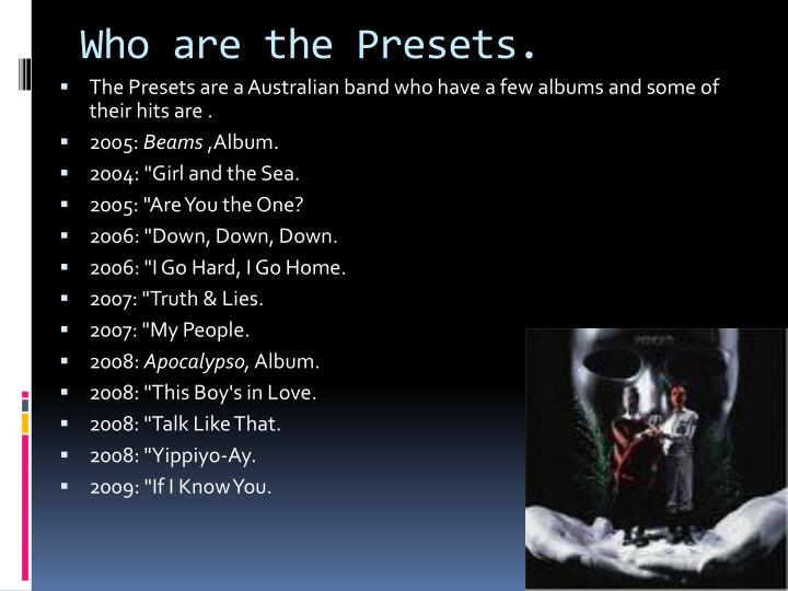 Who are the Presets.