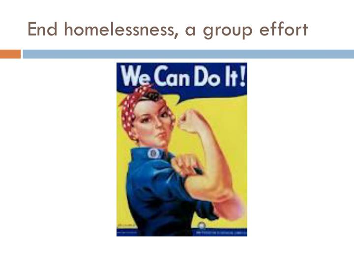 End homelessness, a group effort