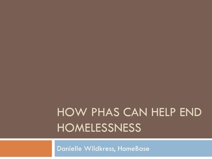 How phas can help end homelessness