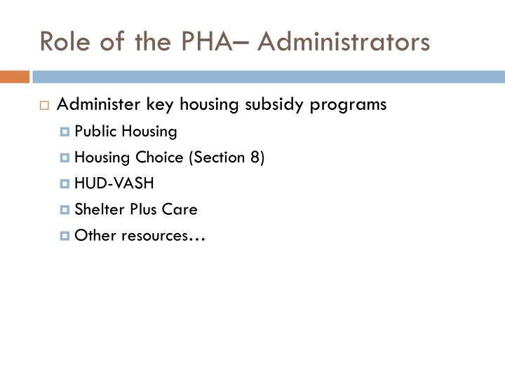 Role of the PHA– Administrators
