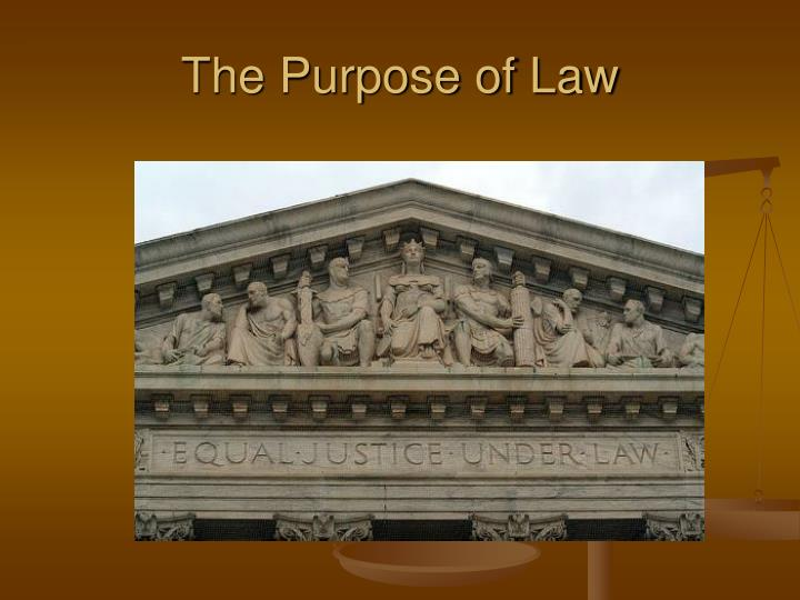 The purpose of law