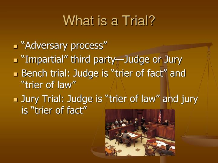 What is a Trial?