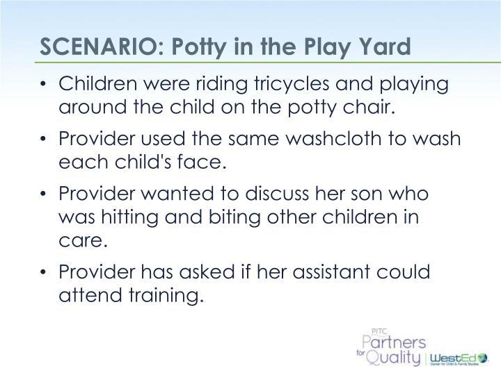 SCENARIO: Potty in the Play Yard