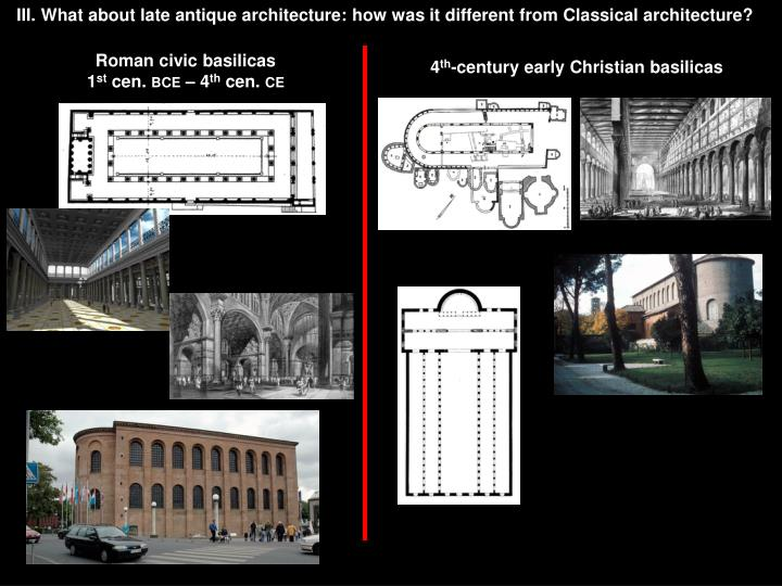 III. What about late antique architecture: how was it different from Classical architecture?