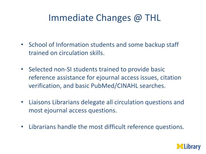 Immediate Changes @ THL