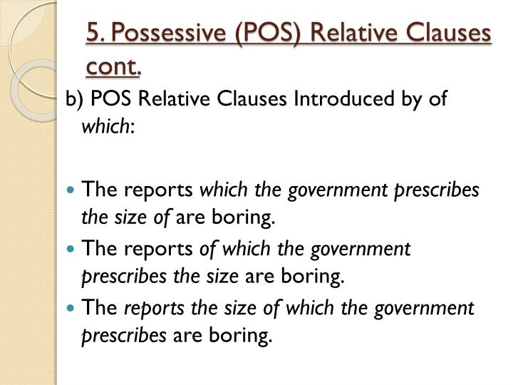 5. Possessive (POS) Relative Clauses cont.