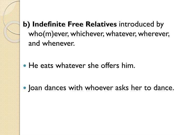 b) Indefinite Free Relatives