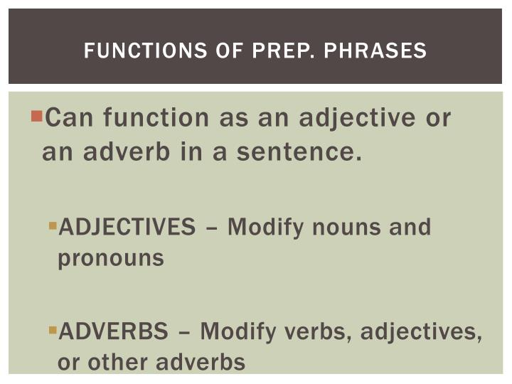 Functions of Prep. Phrases