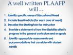 a well written plaafp will