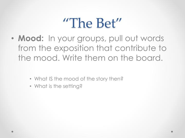 """The Bet"""