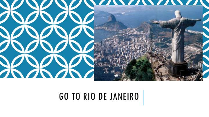 Go to rio de Janeiro