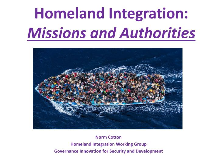 Homeland integration missions and authorities