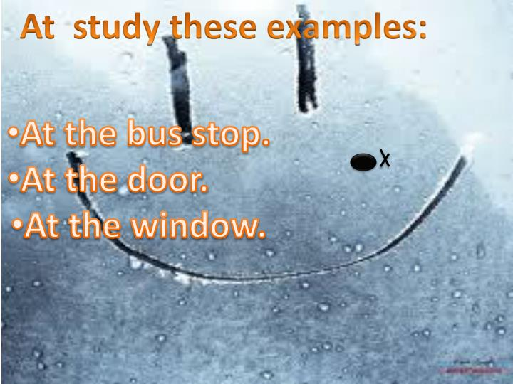 At  study these examples: