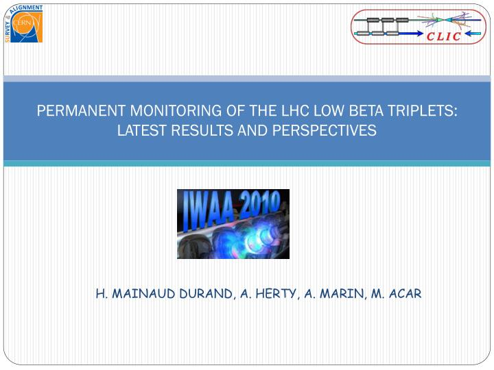 Permanent monitoring of the lhc low beta triplets latest results and perspectives