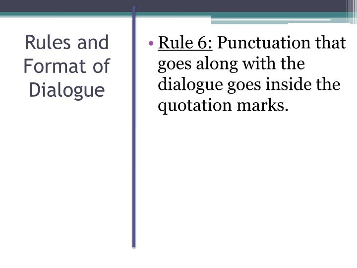 Rules and Format of Dialogue