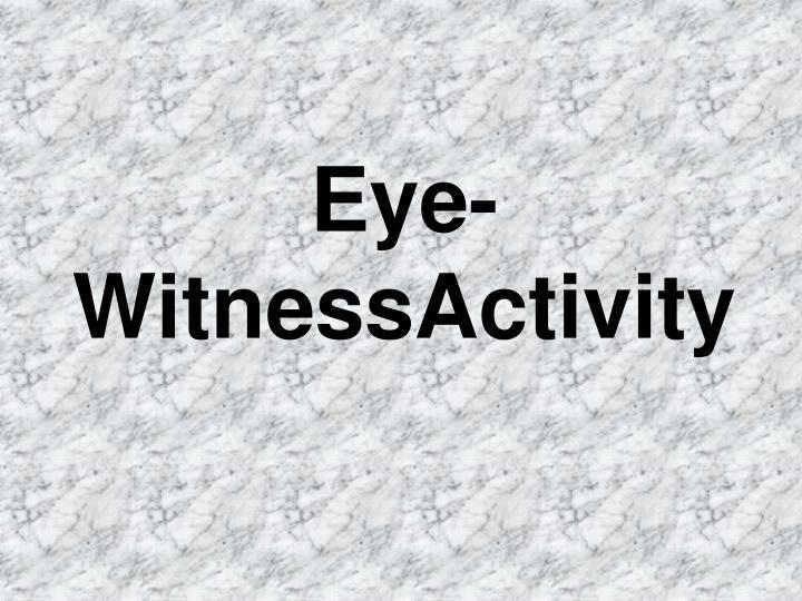 Eye-WitnessActivity