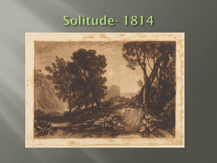 Solitude- 1814