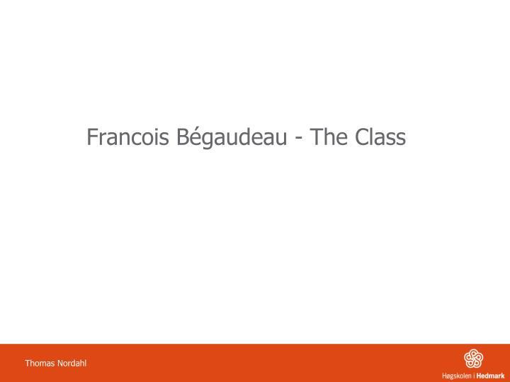 Francois Bégaudeau - The Class