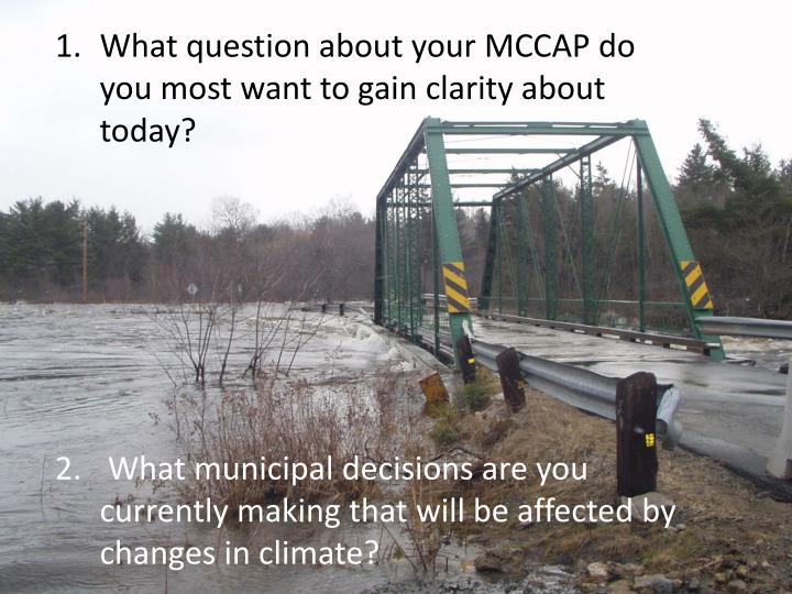 What question about your MCCAP do you most want to gain clarity about today?