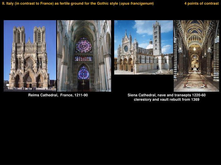 II. Italy (in contrast to France) as fertile ground for the Gothic style (